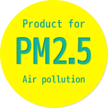 Product for PM2.5 Air pollution