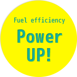 Fuel efficiency Power UP!